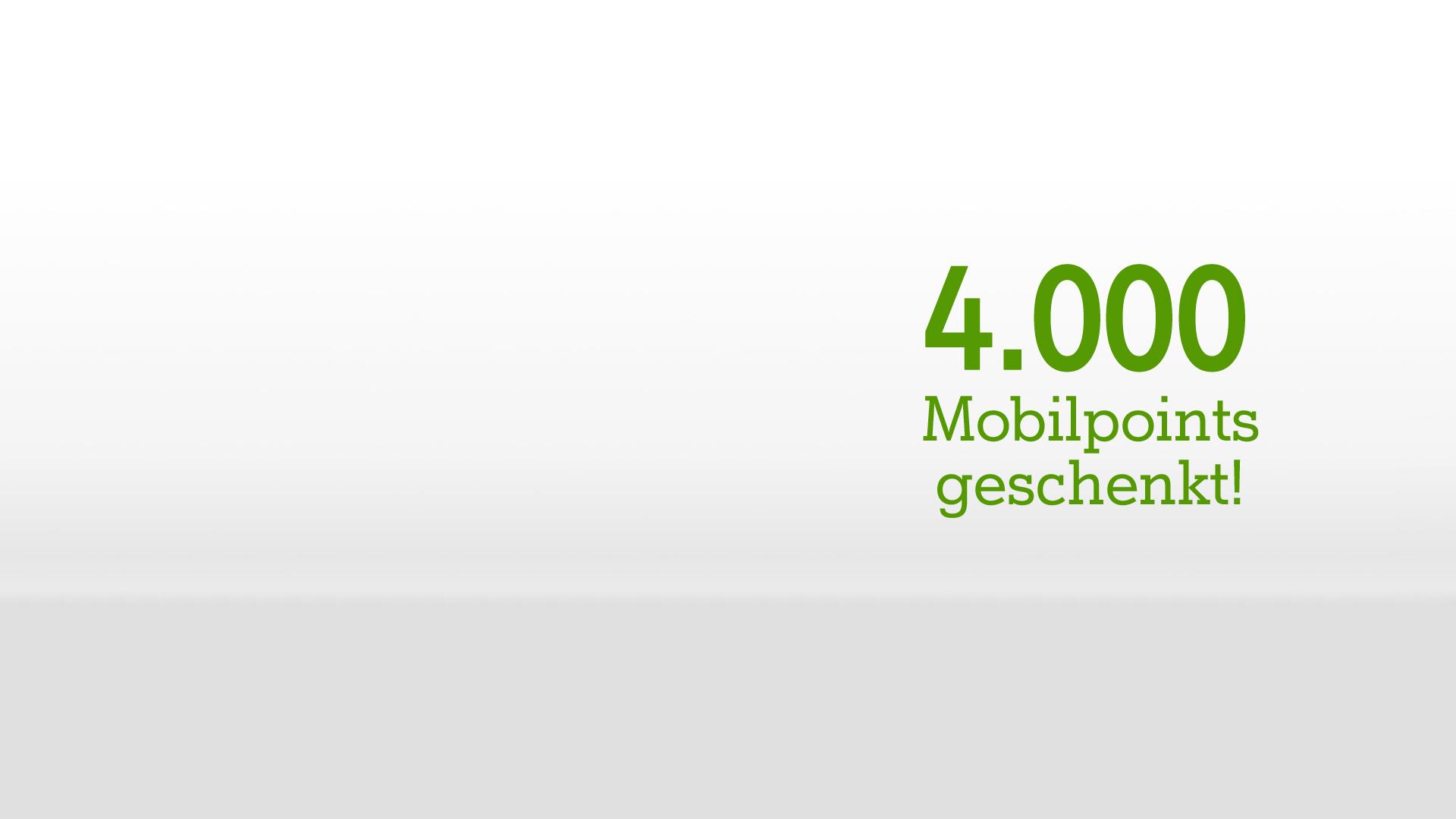 4000 Mobilpoints geschenkt